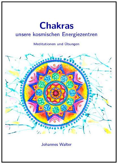 Chakras, unsere kosmischen Energiezentren
